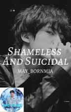 Shameless And Suicidal | ksj [#1 in the Love Yourself Series] by may_bornmia