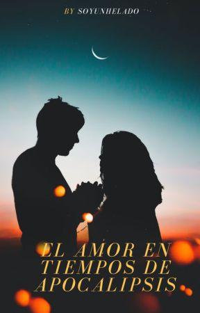 """""""El amor en tiempos del apocalipsis"""" by SoyUnHelado"""