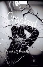 Masky X Reader: Cracked |Marble Hornets| by zombielover8469