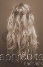 Aphrodite || c.h [au] C.S by hannaidk