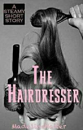 The Hairdresser by Made1ineHatter