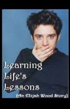 Learning Life's Lessons (An Elijah Wood Story) by Burn-With-Me