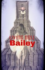 Living Doll (Sequel to The Doll) by baileyemo