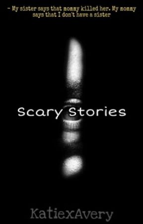 Scary Stories by KatiexAvery