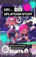 UH SPLATOON STUFF by LitFamDotCom