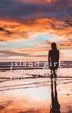 Island Girl #PlanetorPlastic   ✓ by ivojovi