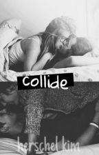 Collide by herschey017