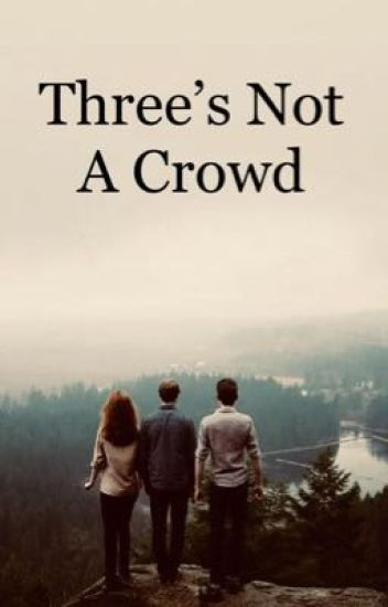 Three's not a crowd