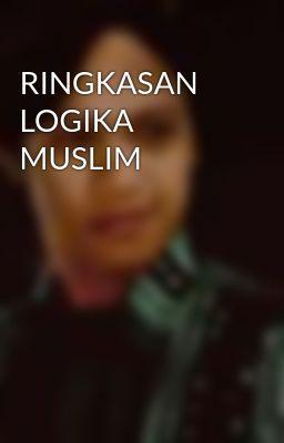 RINGKASAN  LOGIKA MUSLIM