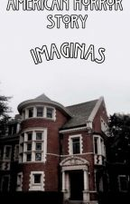 AMERICAN HORROR STORY - IMAGINAS 《Pedidos Abiertos》 by candelillatc_