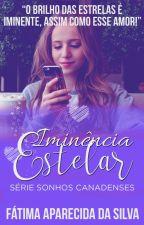 Iminência  Estelar by FatimaApSilva