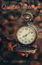 Questão de tempo by Jessicamachadold