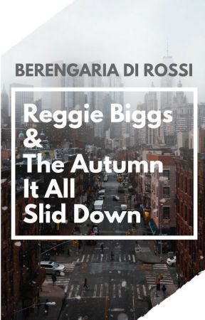 Reggie Biggs and the Autumn It All Slid Down by Di_Rossi