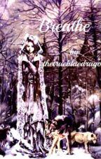 Breathe (Mates Saga #1) *Wattys2015* by thetruebluedragon