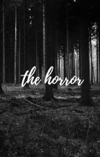 the horror :: book one by fefifoforbes