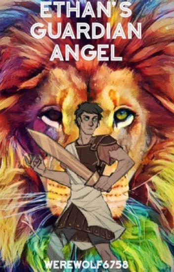 Ethan's Gaurdian Angel (percy jackson fanfic) - werewolf6758