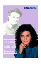TOW The Notebook...a FRIENDS fan fiction by k8y_chi15