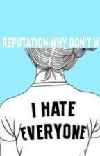 Reputation-Why don't we by jacksnoddlesisfamous
