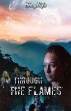 Through The Flames | Lexa/You by ShayRifa