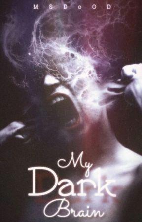 My Dark Brain by MSDoOD