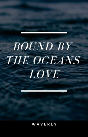Bound By The Oceans Love by BVBFan1999