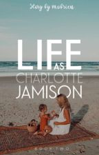 Life As Charlotte Jamison  by LifeofmegXO