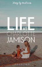 Life As Charlotte Jamison  by LifeofmegXO