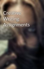 Creative Writing Assignments by aDropofBeauty