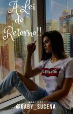 Lei Do Retorno  by Gaby_Sucena
