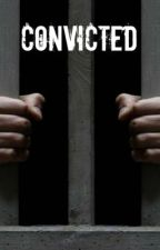 Convicted by IM26C4U