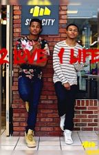 2 Love 1 life (BxB) by AugustWright