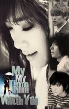 My Time With You (COMPLETED) by antan_hannya