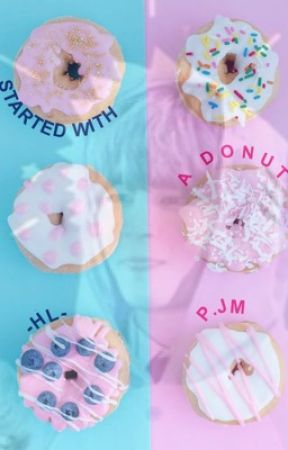 Started with a Donut|p.jm by -hobilifeu-