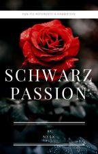 SCHWARZ PASSION  by Natmhxsx