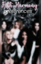 Fifth Harmony Preferences & Imagines by Kay_T27