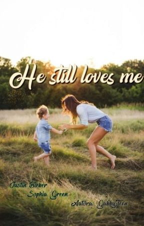 He Still Loves me by Gabrielabizlee