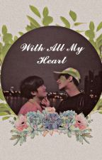 WITH ALL MY HEART |CHANBAEK| by gunyeol