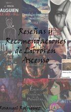Reseñas y Recomendaciones de Libros en Ascenso by RosangelRodriguez2