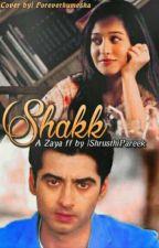 Shakk-A Zaya FF by ShrusthiPareek