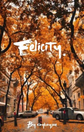 Felicity.  by raykayjae