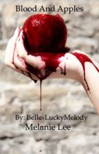 Blood and Apples: An Annora Park Novel: Book One by BellesLuckyMelody