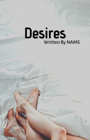 Desires ✔ by The_Specs_Girl