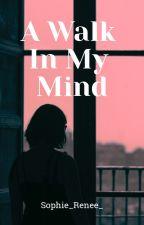A Walk In My Mind by Sophie_Renee_