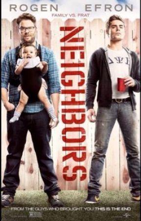 Neighbors (Movie Fanfic) by LionxStrawberryCake