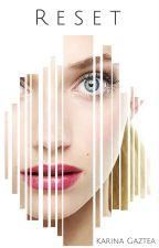 Reset (En Edición) by KarinaGaztea