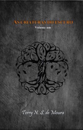 As Criaturas do Escuro: vol um (por Tempo Limitado) by terrynsdemoura