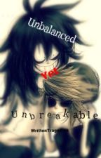 Unbalanced yet Unbreakable [Jeff The Killer x Ben Drowned Fanfic] by WrittenTragedies