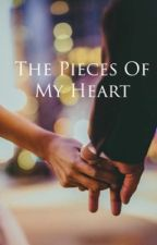 The Pieces Of My Heart [Completed] by aspiringwriter2_