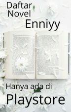 Novel In Playstore by Enniyy