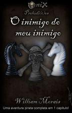 Ônix - Prelúdi(c)os - O inimigo do meu inimigo by WilliamMorais3